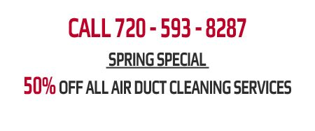spring special half off air duct cleaning